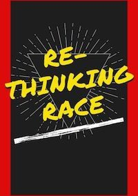 Re-Thinking Race